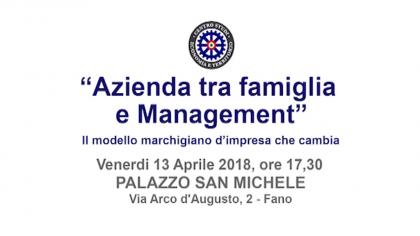 Azienda tra Famiglia e Management – Il modello marchigiano d'impresa che cambia (13 aprile 2018)
