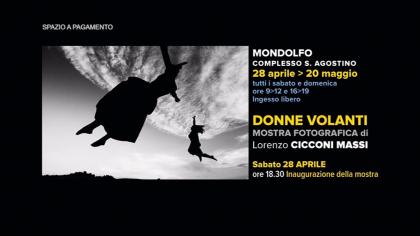 DONNE VOLANTI – Mostra fotografica di Lorenzo Cicconi Massi – Mondolfo (28 aprile 2018)