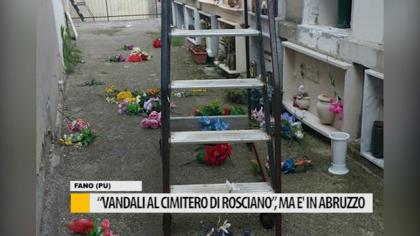 """""""Vandali al cimitero di Rosciano"""", ma è in Abruzzo – VIDEO"""