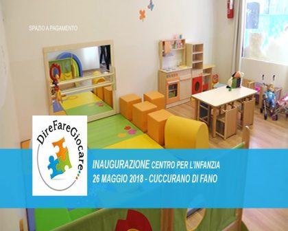 Dire Fare Giocare – Inaugurazione centro per l'infanzia Cuccurano di Fano (26 maggio 2018)