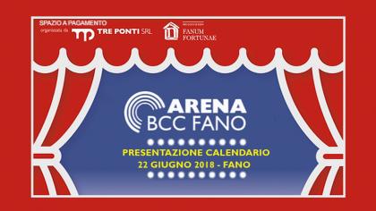 Arena BCC Fano – Presentazione calendario (22 giugno 2018)