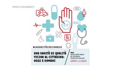 Una sanità di qualità vicina al cittadino: oggi e domani (23 luglio 2018)