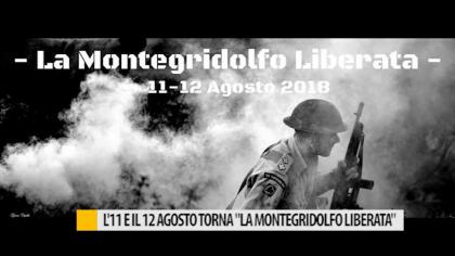 """l'11 e il 12 agosto torna """"La Montegridolfo Liberata"""" – VIDEO"""