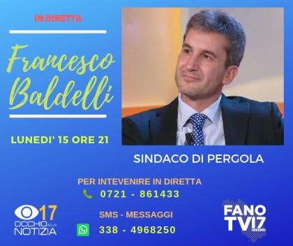 """Il sindaco di Pergola Baldelli, ospite di """"Primo Cittadino"""" su Fano TV"""