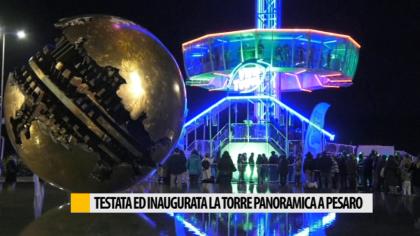 Testata ed inaugurata la torre panoramica a Pesaro – VIDEO