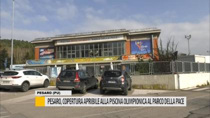Pesaro, copertura apribile alla piscina olimpionica al Parco della Pace – VIDEO