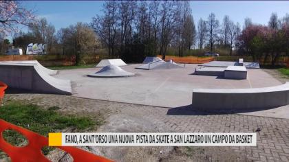 Fano a Sant'Orso una nuova pista da skate, a San Lazzaro un campo da basket – VIDEO