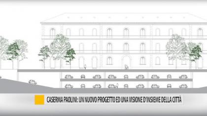 Caserma Paolini: nuovo progetto ed una visione d'insieme della città – VIDEO