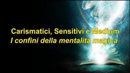 Carismatici, sensitivi e medium. I confini della mentalità magica