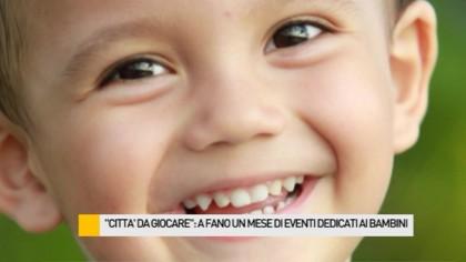 """""""Città da Giocare"""", a Fano un mese di eventi dedicati ai bambini – VIDEO"""