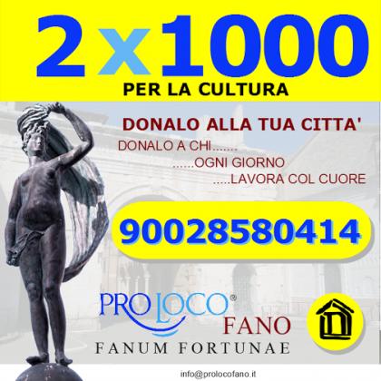 Proloco Fano, è possibile investire il 2×1000 per lo sviluppo culturale della città