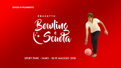 Progetto Bowling e Scuola – Sport Park (18-19 maggio 2018)