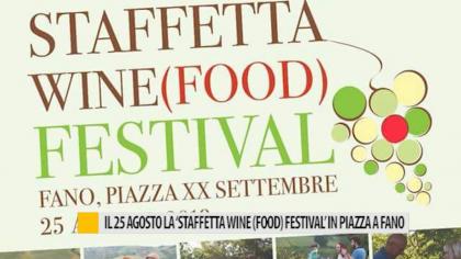 """Il 25 agosto la """"Staffetta Wine (Food) Festival"""" in piazza a Fano – VIDEO"""