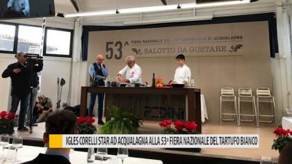 Igles Corelli star ad Acqualagna alla 53° Fiera Nazionale del Tartufo Bianco – VIDEO
