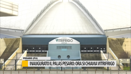 Inaugurato il Palas Pesaro: ora si chiama Vitrifrigo – VIDEO