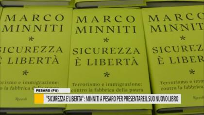 """""""Sicurezza è Libertà"""": Minniti a Pesaro per presentare il suo nuovo libro – VIDEO"""