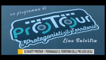 """Su FanoTV """"Protour"""": i personaggi e il territorio delle pro loco locali – VIDEO"""