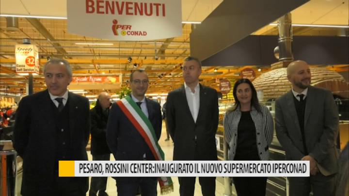 """b84c0402e4a1 Pesaro, Rossini center: inaugurato il nuovo supermercato """"Iper Conad"""" –  VIDEO"""
