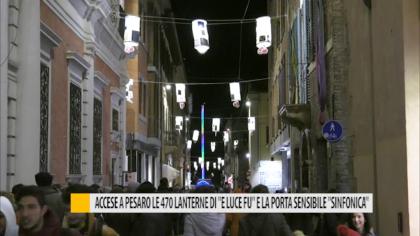 """Accese a Pesaro le 470 lanterne di """"E luce fù"""" e la porta sensibile sinfonica – VIDEO"""