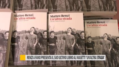 """Renzi a Fano presenta il suo ultimo libro al masetti """"Un'altra strada"""" – VIDEO"""