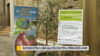 Olio Fano Extra', il gran galà dell'olio per la prima volta a Fano – VIDEO