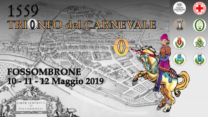 Trionfo del Carnevale – Fossombrone  (10 -11-12 maggio 2019)