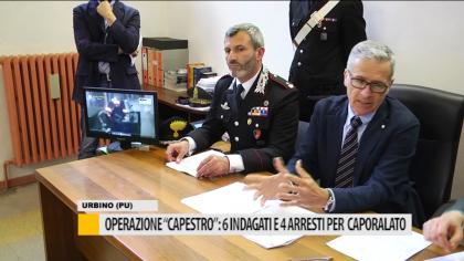 """Operazione """"Capestro"""" 6 indagati e 4 arrestati per caporalato – VIDEO"""