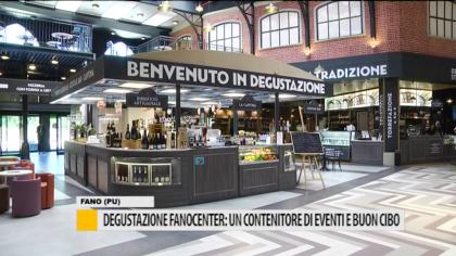 Degustazione Fanocenter: un contenitore di eventi e buon cibo – VIDEO