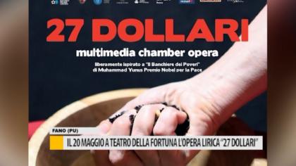 """Il 20 maggio a Teatro della Fortuna l'opera lirica """"27 dollari"""" – VIDEO"""