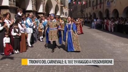 Trionfo del carnevale, il 18 e 19 maggio a Fossombrone la finale – VIDEO