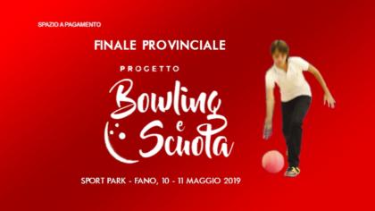 Bowling e scuola finale provinciale 2019 (10-11 maggio 2019)