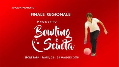 Bowling e Scuola – Finale Regionale 2019 (23-24 maggio 2019)