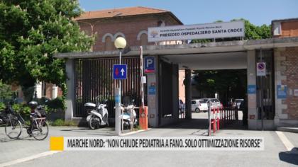 """Marche Nord: """"Non chiude pediatria a Fano. Solo ottimizzazione delle risorse"""" – VIDEO"""