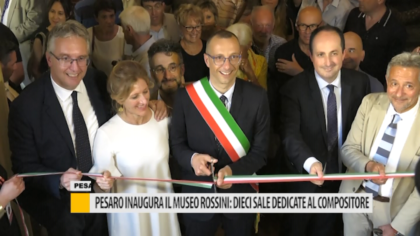 Pesaro inaugura Museo Rossini: dieci sale dedicate al compositore – VIDEO