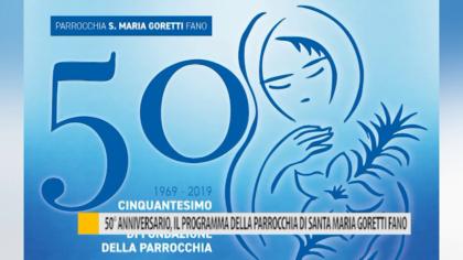 50° anniversario, il programma della parrocchia di Santa Maria Goretti Fano – VIDEO