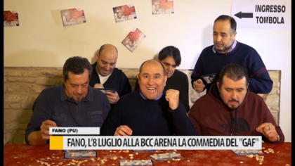 """Fano, l'8 luglio alla BCC Arena la commedia del Gaf"""" – VIDEO"""