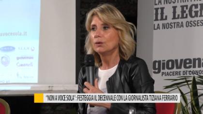 """""""Non a voce sola"""": festeggia il decennale con la giornalista Tiziana Ferrario – VIDEO"""