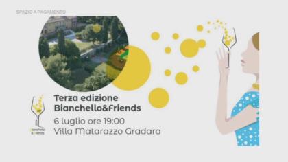 Bianchello&Friends – Terza edizione (6 luglio 2019)