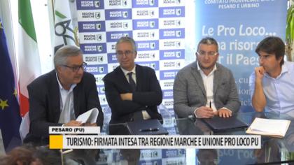Turismo: firmata intesa tra regione Marche e unione Pro loco PU – VIDEO