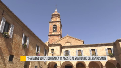 """""""Festa del voto"""": domenica 11 agosto al santuario del Beato Sante – VIDEO"""