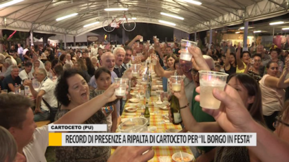 """Record di presenze a Ripalta di Cartoceto per """"Il borgo in festa"""" – VIDEO"""
