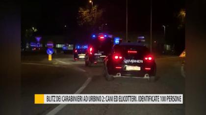 Blitz dei carabinieri ad Urbino 2: cani ed elicotteri. identificate 100 persone – VIDEO