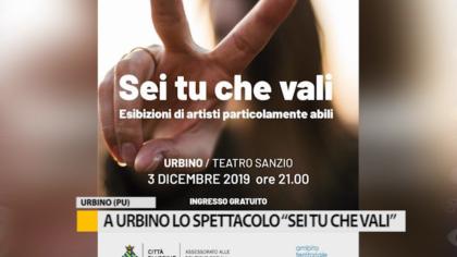 """A Urbino lo spettacolo """"Sei tu che vali"""", interpretato da ragazzi particolarmente abili – VIDEO"""