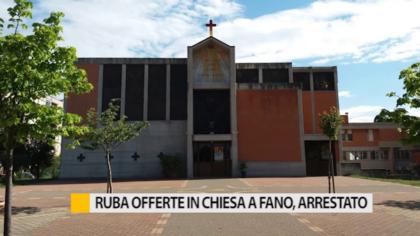 Ruba offerte in una chiesa a Fano, arrestato – VIDEO